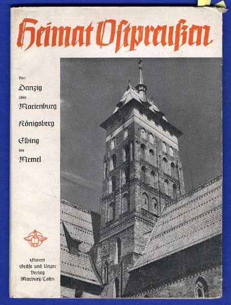 Ostpreußen Westpreußen Memel Danzig Königsberg Landschaft Geschichte Buch 1952