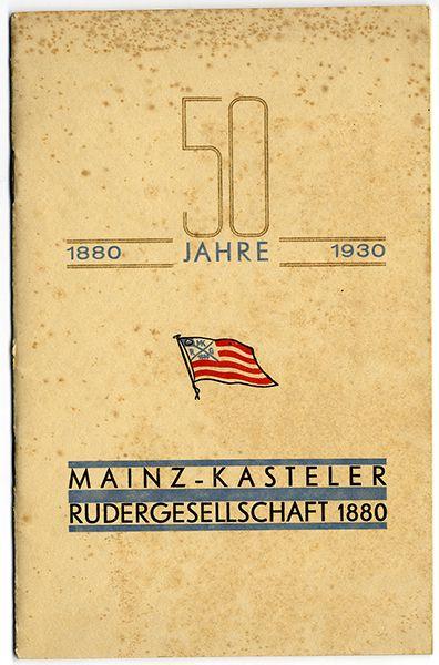Rudern Wassersport 50 Jahre Ruder Gesellschaft Mainz Kastell Festschrift 1930