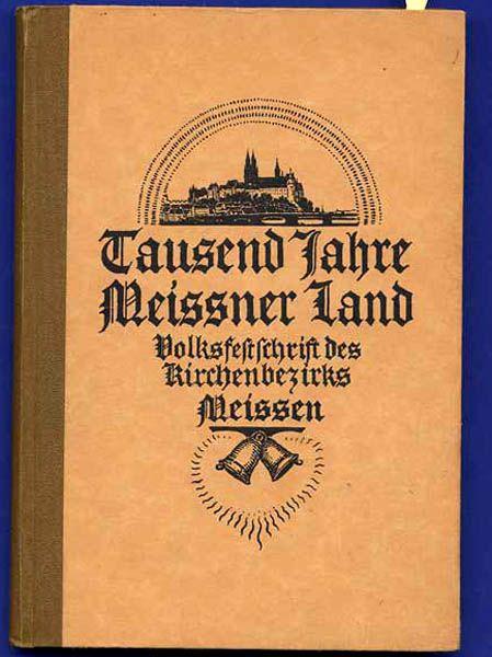 Sachsen 1000 Jahre Kirchen Bezirk Meissen Heimat Geschichte Festschrift 1929