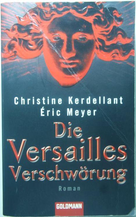 Eric, Meyer und Kerdellant Christine: Die Versailles Verschwörung