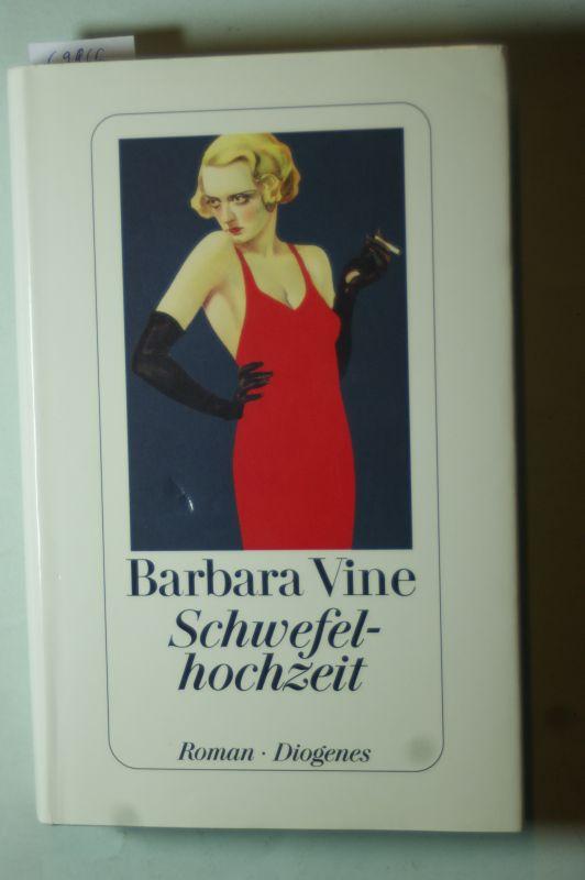 Vine, Barbara: Schwefelhochzeit