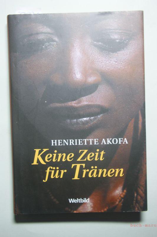 Akofa, Henriette: Keine Zeit für Tränen