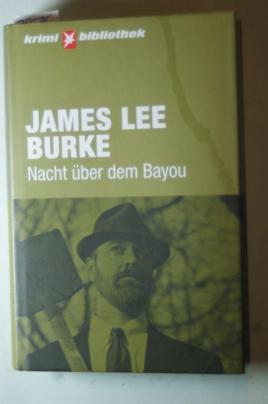 Burke, James L: Nacht über dem Bayou (Stern Krimi Bibliothek)