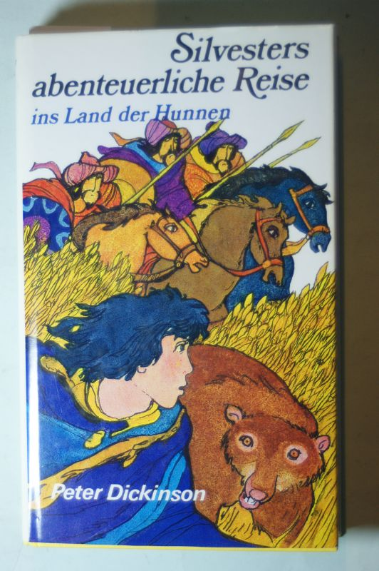Dickinson, Peter: Silvesters abenteuerliche Reise ins Land der Hunnen