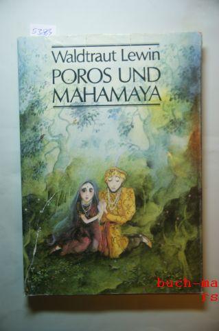 Lewin, Waldtraut: Poros und Mahamaya. Eine Geschichte aus dem alten Indien.