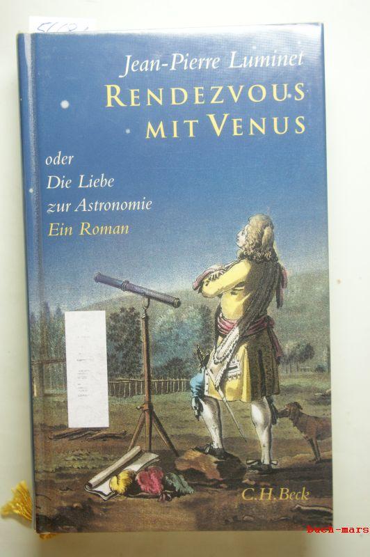 Luminet, Jean-Pierre und Annette Lallemand: Rendezvous mit Venus oder die Liebe zur Astronomie