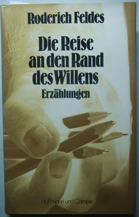 Feldes, Roderich: Die Reise an den Rand des Willens