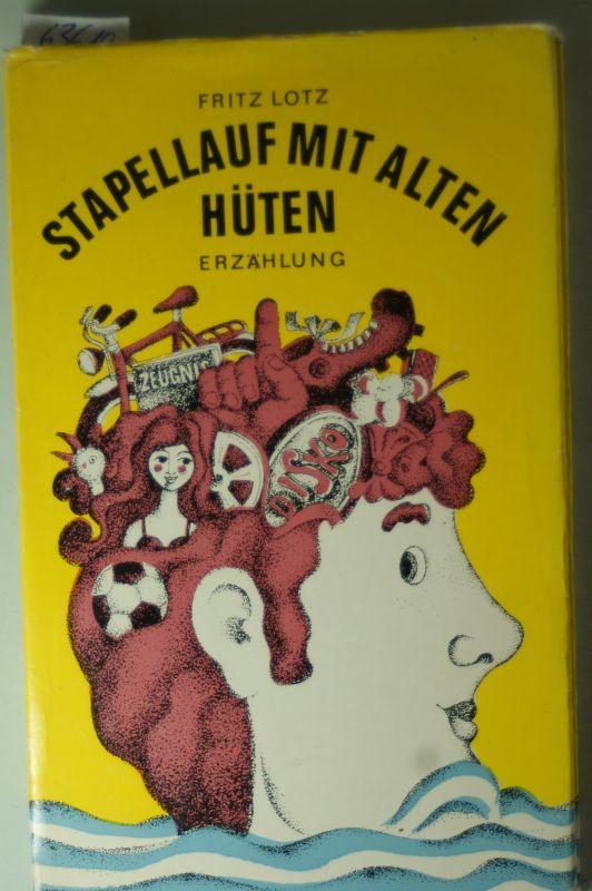 Fritz Lotz: Stapellauf mit alten Hüten Erzählung
