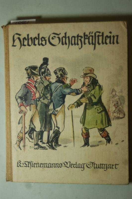 Greyerz, Otto von.: Hebels Schatzkästlein. Für die Jugend ausgewählt von Otto von Greyerz. Mit Bildern von Wilhelm Schulz.