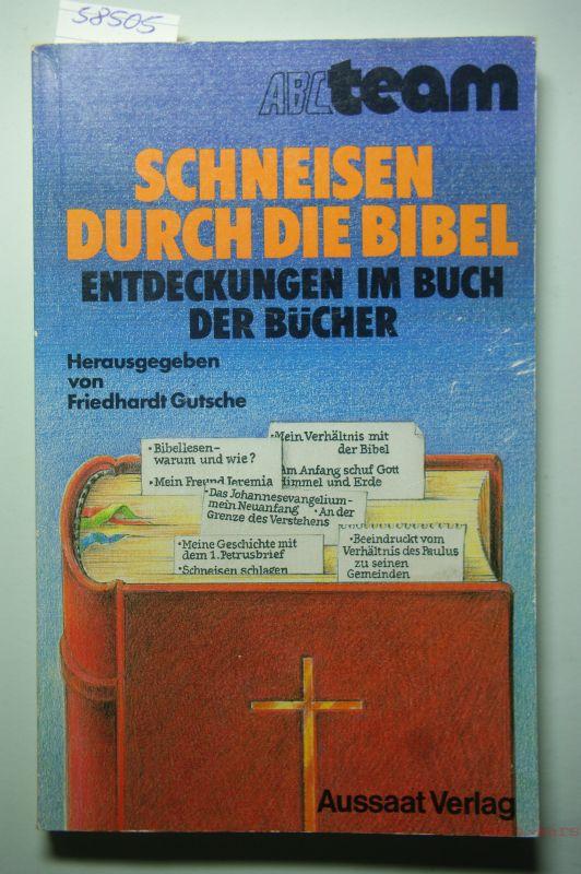 Gutsche, Friedhardt [Hrsg.] und Hartmut [Mitverf.] Bärend: Schneisen durch die Bibel. Entdeckungen im Buch der Bücher. Friedhardt Gutsche (Hrsg.). Mit Beitr. von: Hartmut Bärend ..., ABC-Team ; 222 : Christsein heute