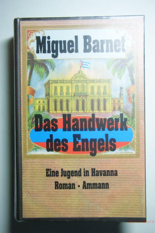 Barnet, Miguel: Das Handwerk des Engels.