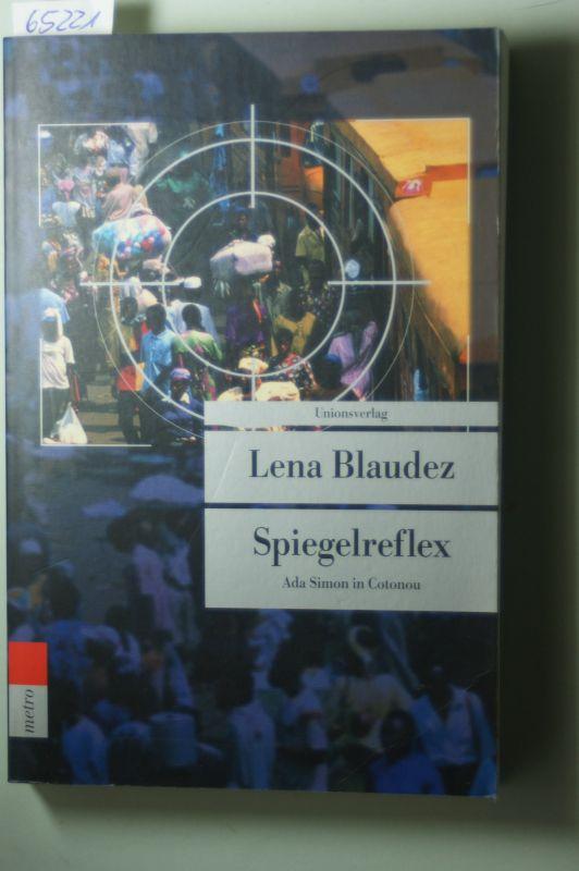 Blaudez, Lena: Spiegelreflex : Ada Simon in Cotonou.