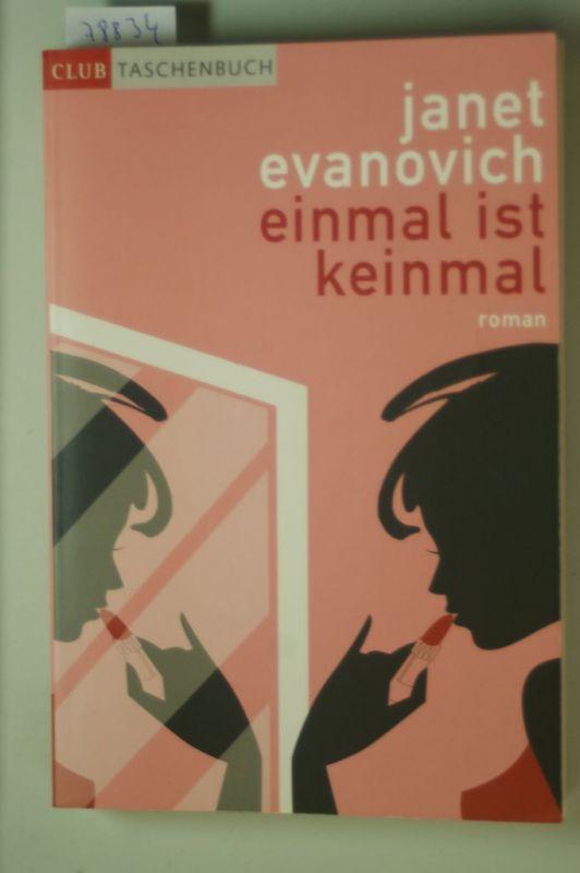 Evanovich, Janet: Einmal ist keinmal: Ein Stephanie-Plum-Roman