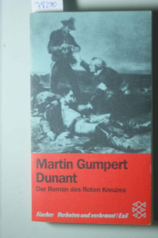 Gumpert, Martin: Dunant: Der Roman des Roten Kreuzes. (Verboten und verbrannt /Exil)