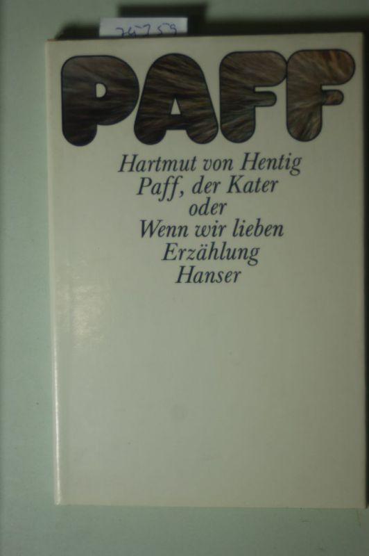 Hentig, Hartmut von: Paff, der Kater oder Wenn wir lieben: Eine Erzählung