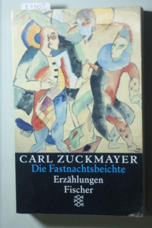 Beck, Knut, Maria Guttenbrunner-Zuckmayer und Carl Zuckmayer: Carl Zuckmayer. Gesammelte Werke / Fastnachtsbeichte: Erzählungen 1938-1972