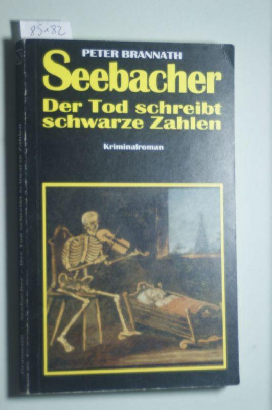 Brannath, Peter: Seebacher - Der Tod schreibt schwarze Zahlen: Kriminalroman