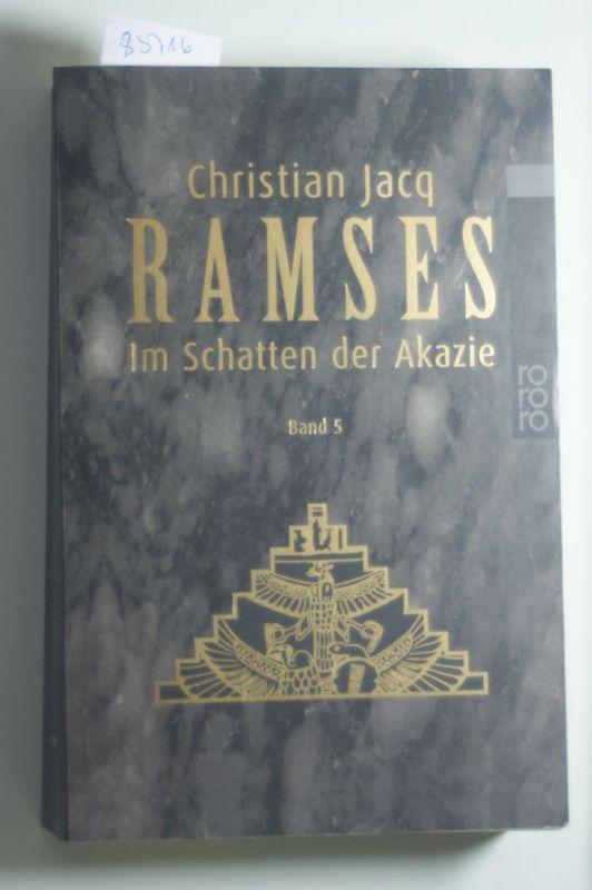 Jacq, Christian: Ramses, Bd. 5. Im Schatten der Akazie