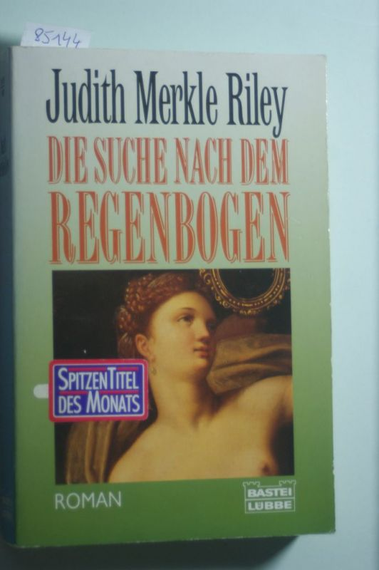 Riley, Judith Merkle und Riley Judith Merkle: Die Suche nach dem Regenbogen