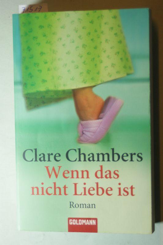 Chambers, Clare, Inge Wehrmann und Ariane Böckler: Wenn das nicht Liebe ist.