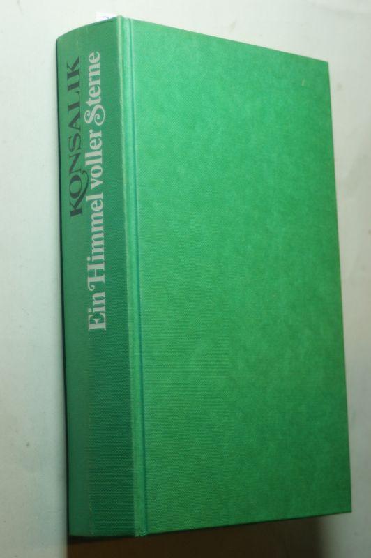 G Konsalik, Heinz: Ein Himmel voller Sterne. 3 Romane der Liebe. Das Lied der schwarzen Berge. Schicksal aus zweiter Hand. Die Strasse ohne Ende