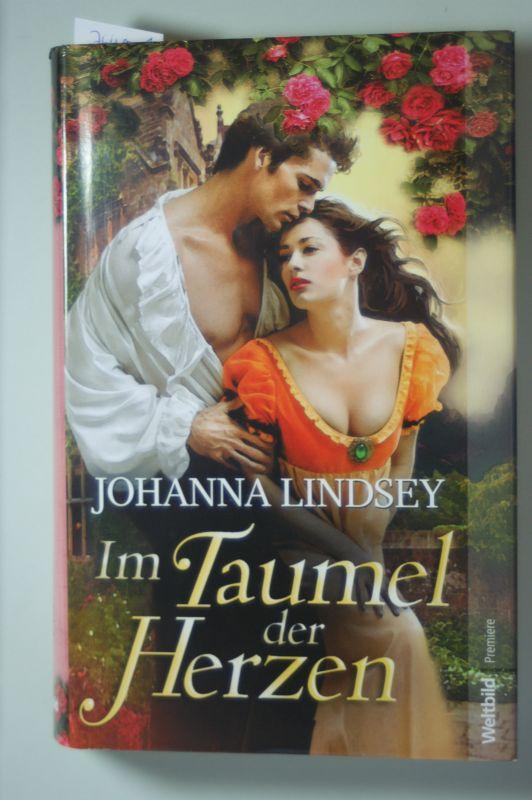 Lindsey, Johanna und Birgit [Übers.] Moosmüller: Im Taumel der Herzen : Roman. Aus dem Engl. von Birgit Moosmüller, Weltbild Premiere