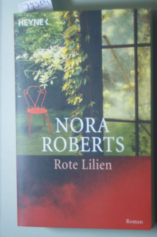 Roberts, Nora: Rote Lilien.