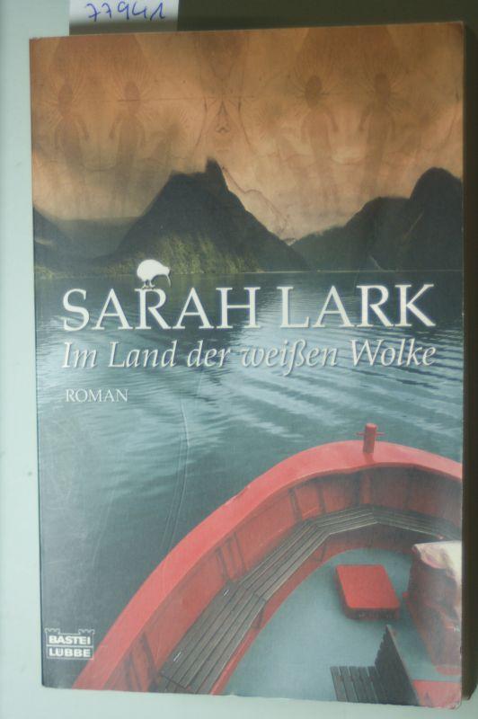 Lark, Sarah: Im Land der weißen Wolke: Roman