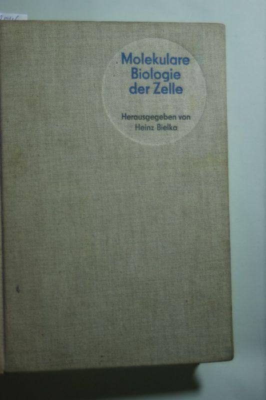 Bielka, Heinz: Molekulare Biologie der Zelle,mit 58 Tabellen