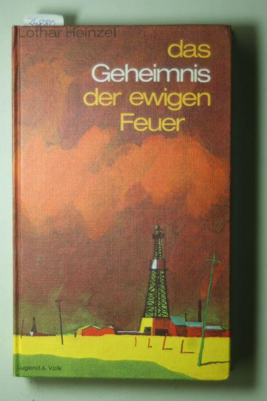 Heinzel, Lothar: Das Geheimnis der ewigen Feuer.