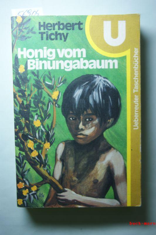 Herbert Tichy: Honig vom Binungabaum