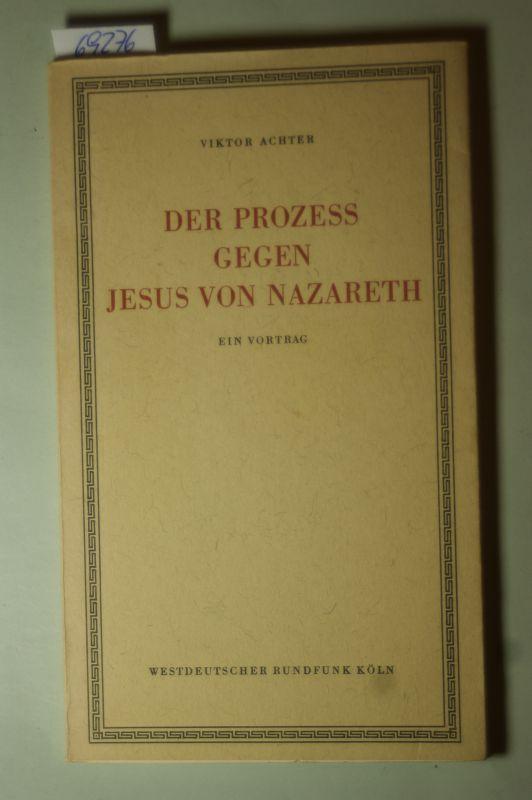 Achter, Viktor: Der Prozess gegen Jesus von Nazareth,