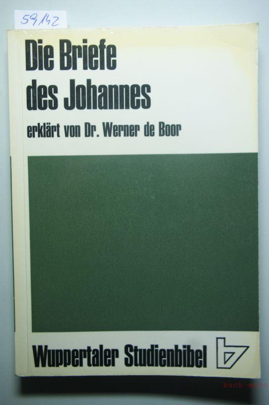 Boor, Werner de: Die Briefe des Johannes [erklrt von Werner de Boor]; in: Wuppertaler Studienbibel, begrndet von Fritz Rienicker, herausgegeben von Werner de Boor und Adolf Pohl,