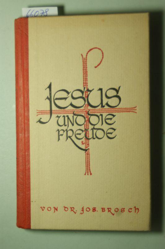 Brosch, Joseph: Jesus und die Freude.