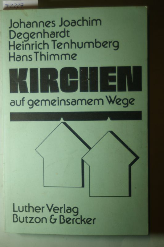 Degenhardt, Hans Joachim; ; Thimme Hans und Tenhumberg Heinrich: Kirchen auf gemeinsamem Wege