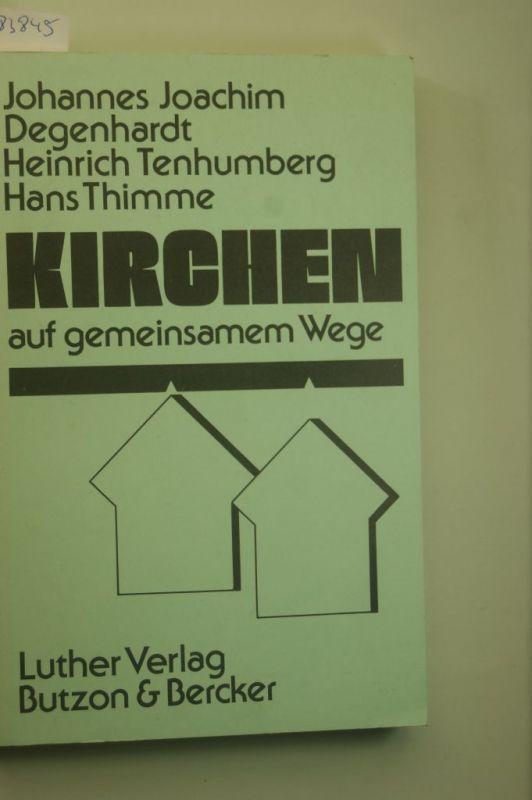 Degenhardt, Hans Joachim; Tenhumberg Heinrich; Thimme Hans: Kirchen auf gemeinsamem Wege