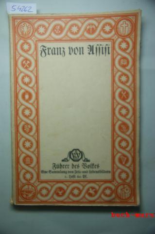 Dimmler, Emil: Franz von Assisi.. Eine Sammlung von Zeit- und Lebensbildern. Erstes Heft.