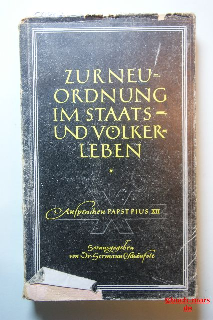 Dr. Schäufele, Hermann: Zur Neuordnung im Staats- und Völkerleben (Ansprachen Papst Pius XII.)