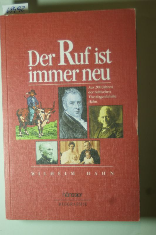 Hahn, Wilhelm: Der Ruf ist immer neu. Aus 200 Jahren der baltischen Theologenfamilie Hahn
