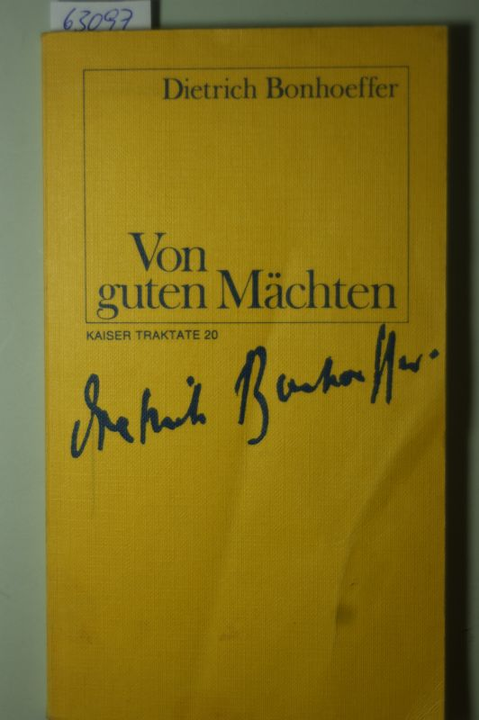 Hampe, Johann Christoph und Dietrich Bonhoeffer: Von guten Mächten : Gebete und Gedichte. interpretiert von Johann Christoph Hampe. Kaiser-Traktate 20.