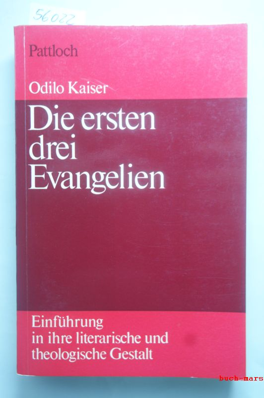 Kaiser, Odilo.: Die ersten drei Evangelien. Einführung in ihre literarische und theologische Gestalt.