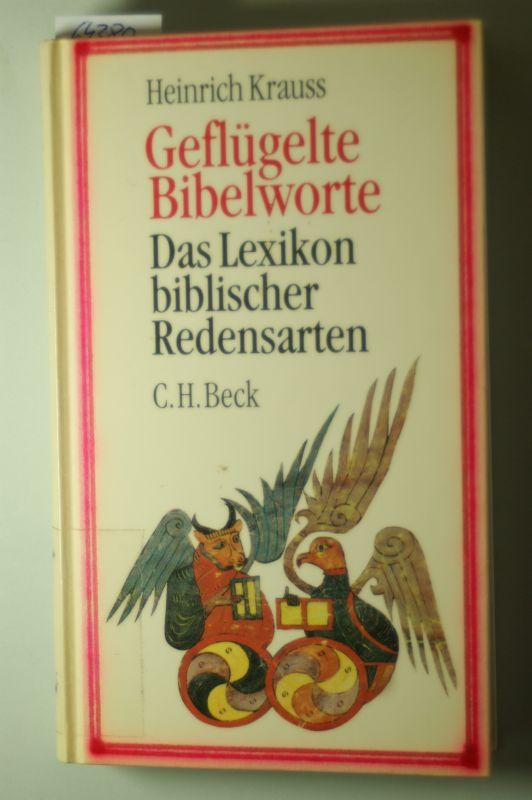 Krauss, Heinrich [Hrsg.]: Geflügelte Bibelworte : das Lexikon biblischer Redensarten.