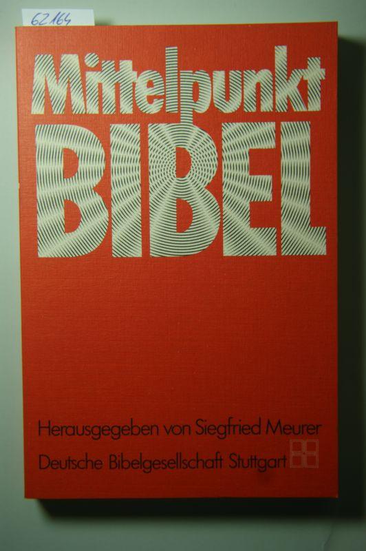 Meurer, Siegfried: Mittelpunkt Bibel.