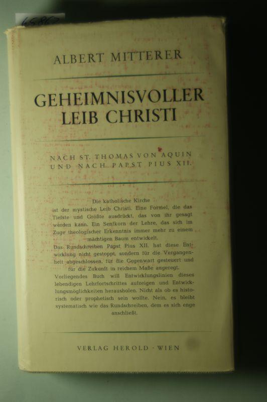 Mitterer, Albert.: Geheimnisvoller Leib Christi. Nach St. Thomas von Aquin und nach Papst Pius XII