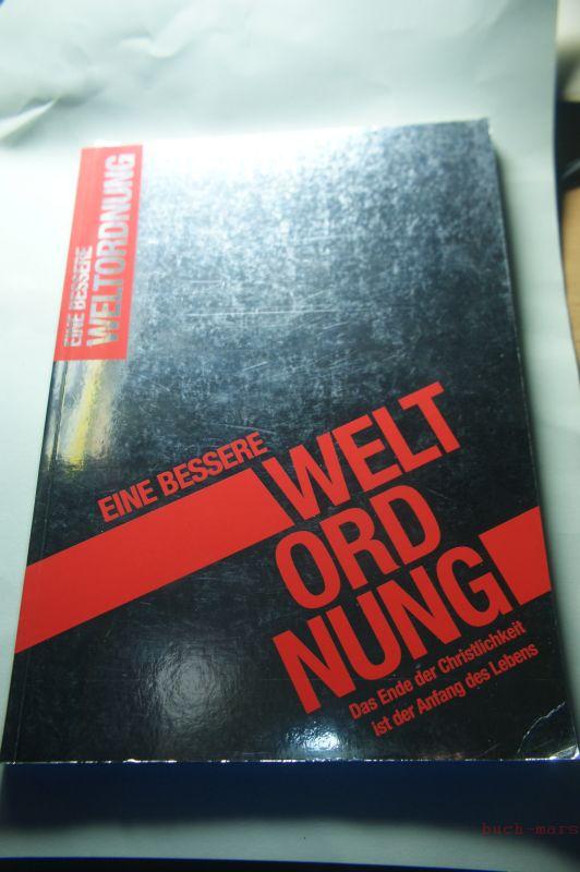 Neue Reformation der Liebe und Wüthrich, Kunz u.a.: Eine bessere Weltordnung. Das Ende der Christlichkeit ist der Anfang des Lebens.