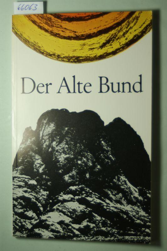 Preising, Rudolf und Wilhelm Brüggeboes: Der alte Bund. Eine Einführung für den katholischen Religionsunterricht an höheren Schulen.