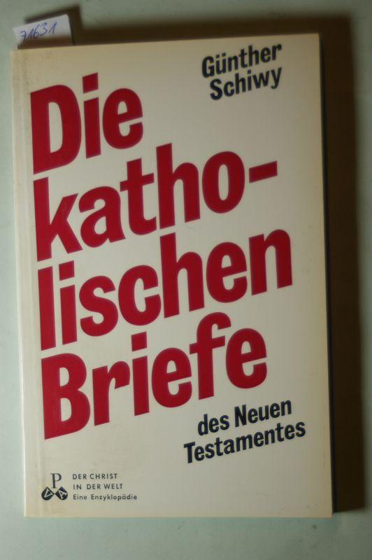 Schiwy, Günther: Die katholischen Briefe. Der Christ in der Welt. Eine Enzyklopädie VI. Reihe Das Buch der Bücher Band 12 :