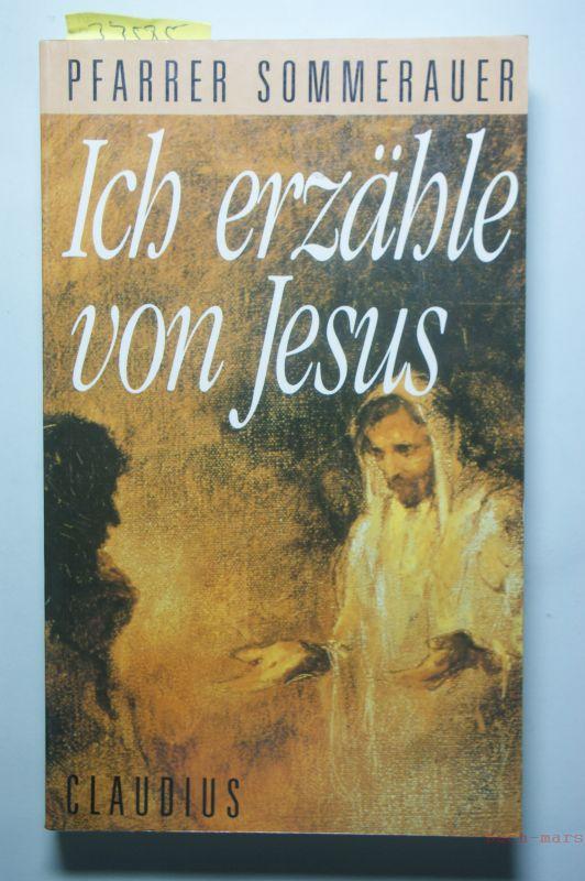 Sommerauer, Adolf: Ich erzähle von Jesus. Pfarrer Sommerauer