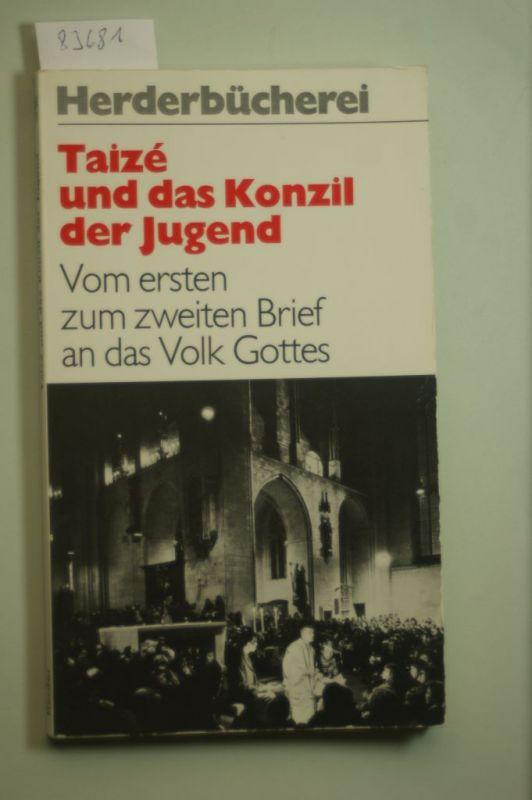 , unbekannt: Taize und das Konzil der Jugend. Ereignis und Erwartung.