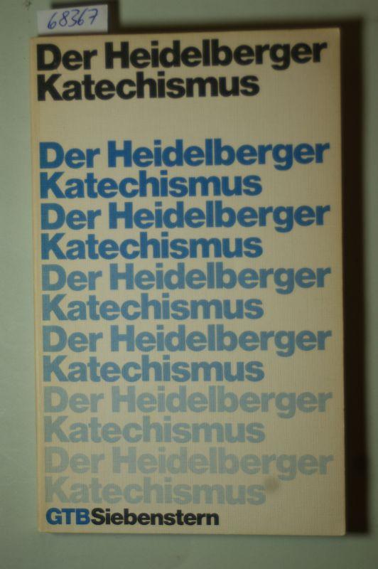 Weber, Otto [Hrsg.]: Der Heidelberger Katechismus. hrsg. von Otto Weber